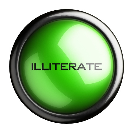 illiterate: Word on the button