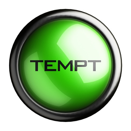 tempt: Word on the button