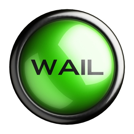 wail: Word on the button