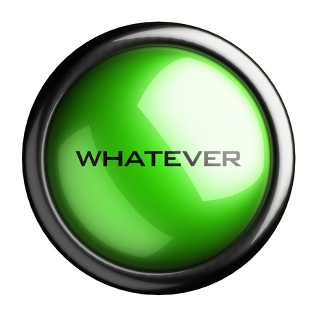 whatever: Word on the button