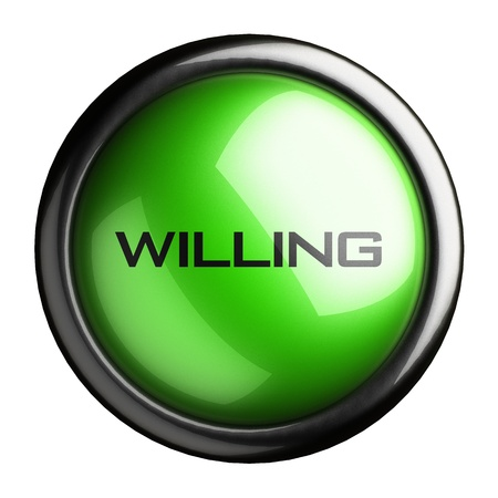 willing: Word on the button