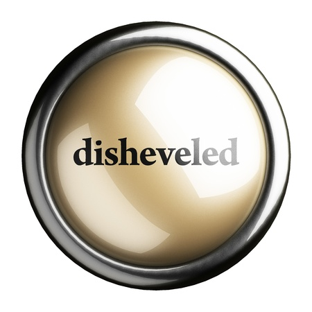 disheveled: Word on the button