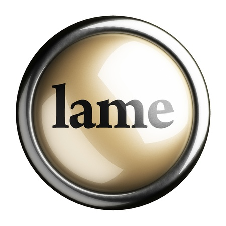 lame: Word on the button