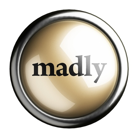 madly: Word on the button