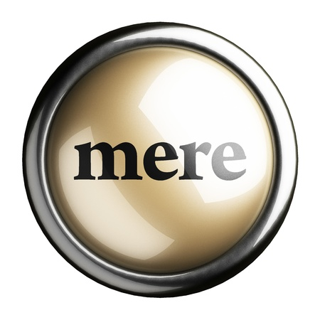 mere: Word on the button