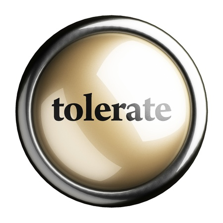 tolerate: Word on the button