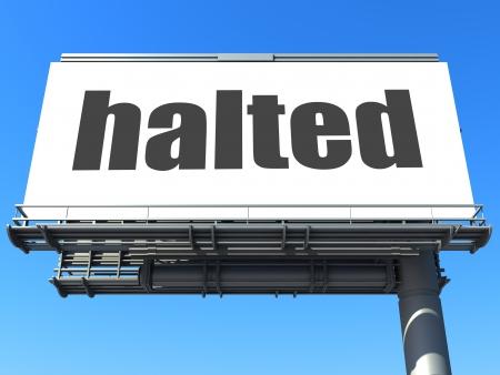 halted: word on billboard