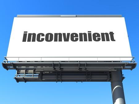 inconvenient: word on billboard