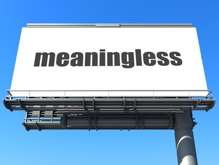 meaningless: word on billboard