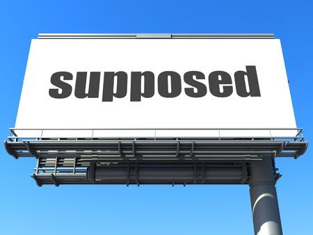 supposed: word on billboard
