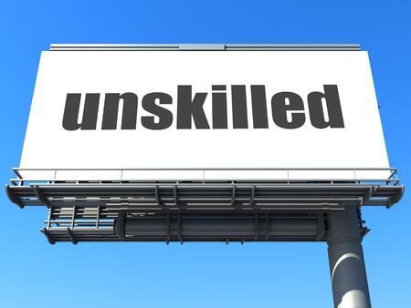 unskilled: word on billboard
