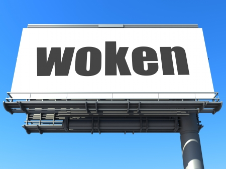 woken: word on billboard