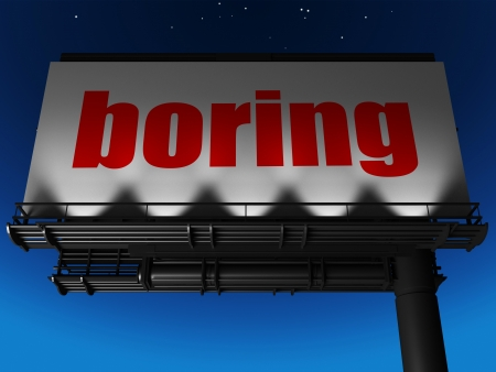 boring frame: word on billboard