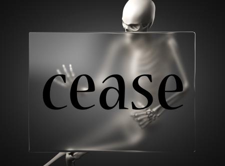 cease: parola sul tabellone di vetro