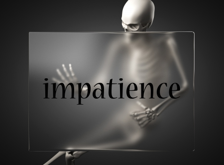 impatience: word on glass billboard