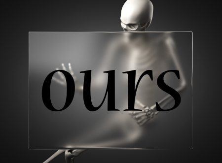 ours: word on glass billboard