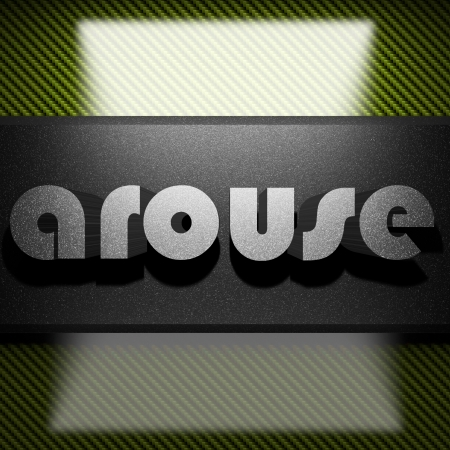 arouse: metal word on carbon
