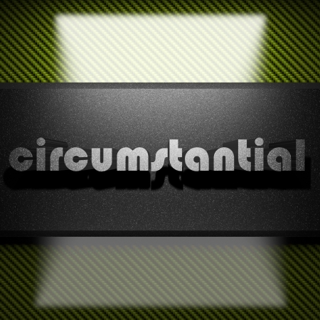 circumstantial: metal word on carbon