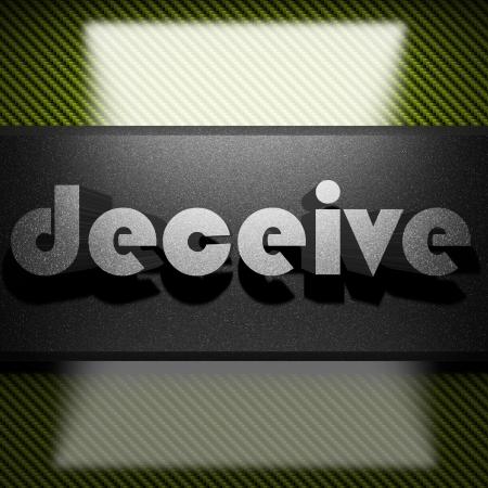 deceive: metal word on carbon