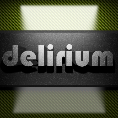 delirium: metal word on carbon