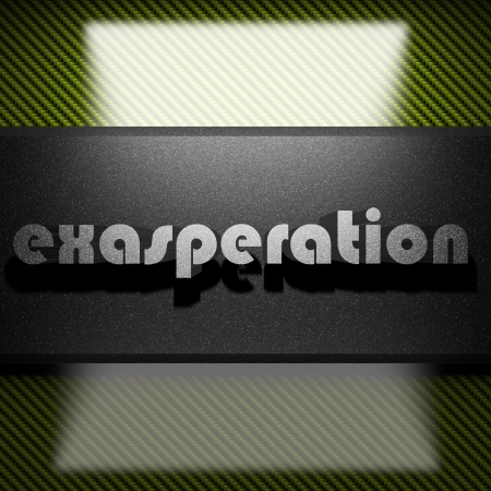 exasperation: metal word on carbon