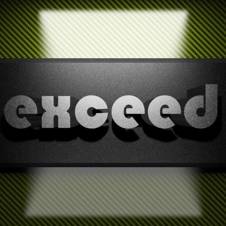 exceed: metal word on carbon