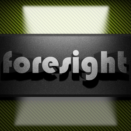 foresight: metal word on carbon