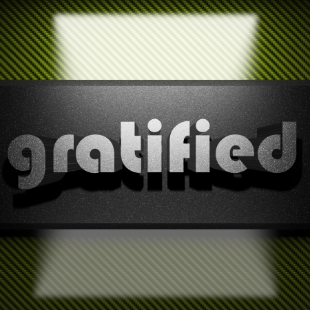 gratified: metal word on carbon