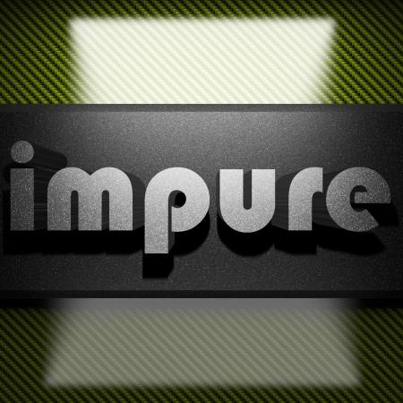 impure: metal word on carbon