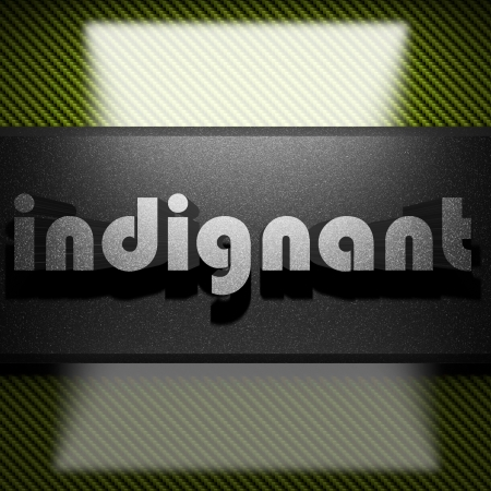 indignant: metal word on carbon