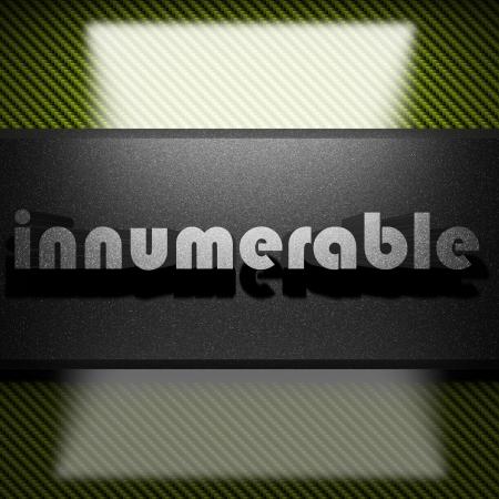 innumerable: metal word on carbon
