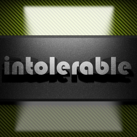 intolerable: metal word on carbon
