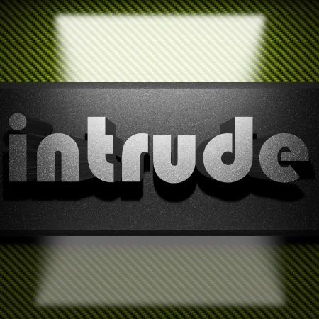 intrude: metal word on carbon
