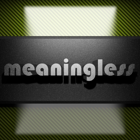 meaningless: metal word on carbon
