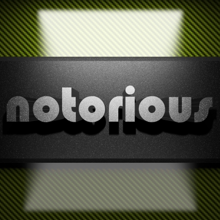 notorious: metal word on carbon