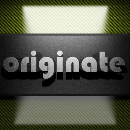 originate: metal word on carbon