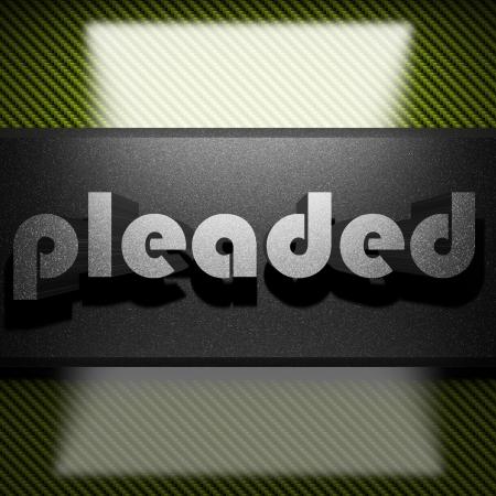 pleaded: metal word on carbon