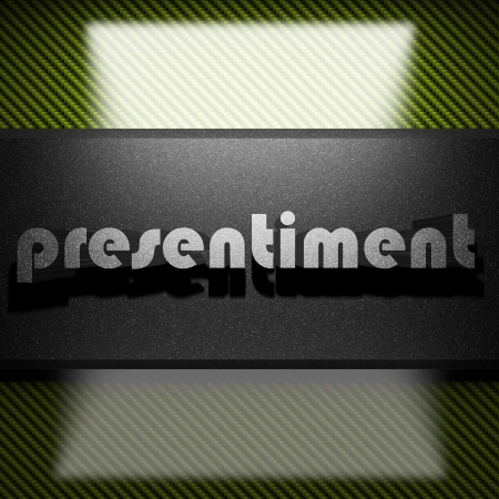 presentiment: metal word on carbon