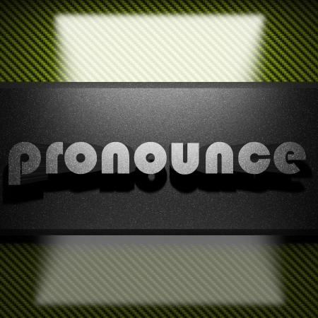 pronounce: metal word on carbon