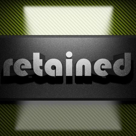 retained: palabra del metal en carbono