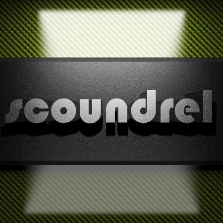 scoundrel: metal word on carbon