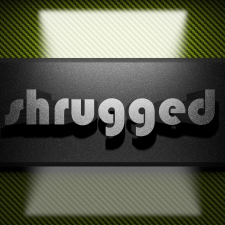 shrugged: metal word on carbon