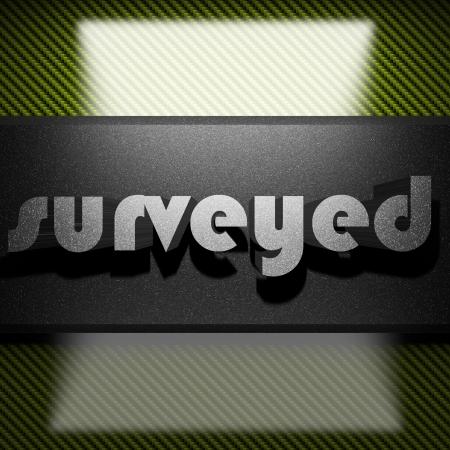 surveyed: metal word on carbon