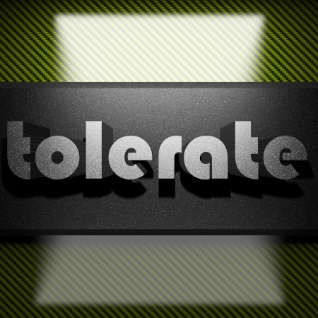 tolerate: metal word on carbon