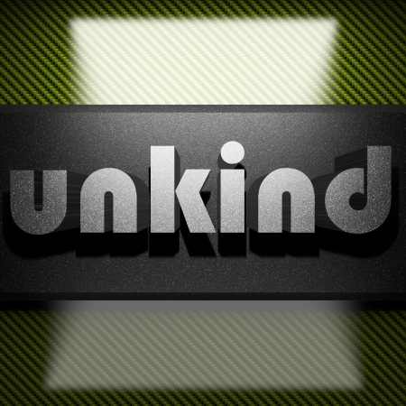 unkind: metal word on carbon