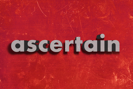 ascertain: gray word on red wall
