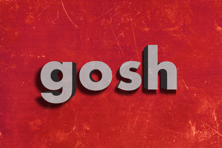 gosh: gray word on red wall