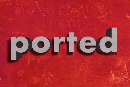 ported: palabra gris en la pared roja