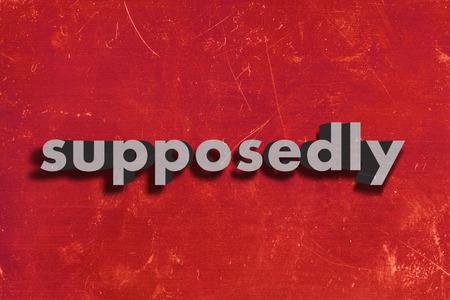 supposedly: grigio parola su muro rosso