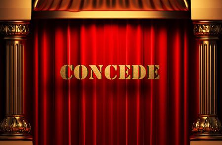 concede: golden word on red velvet curtain
